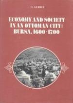 Economy and Society in an Ottoman City: Bursa, 1600-1700